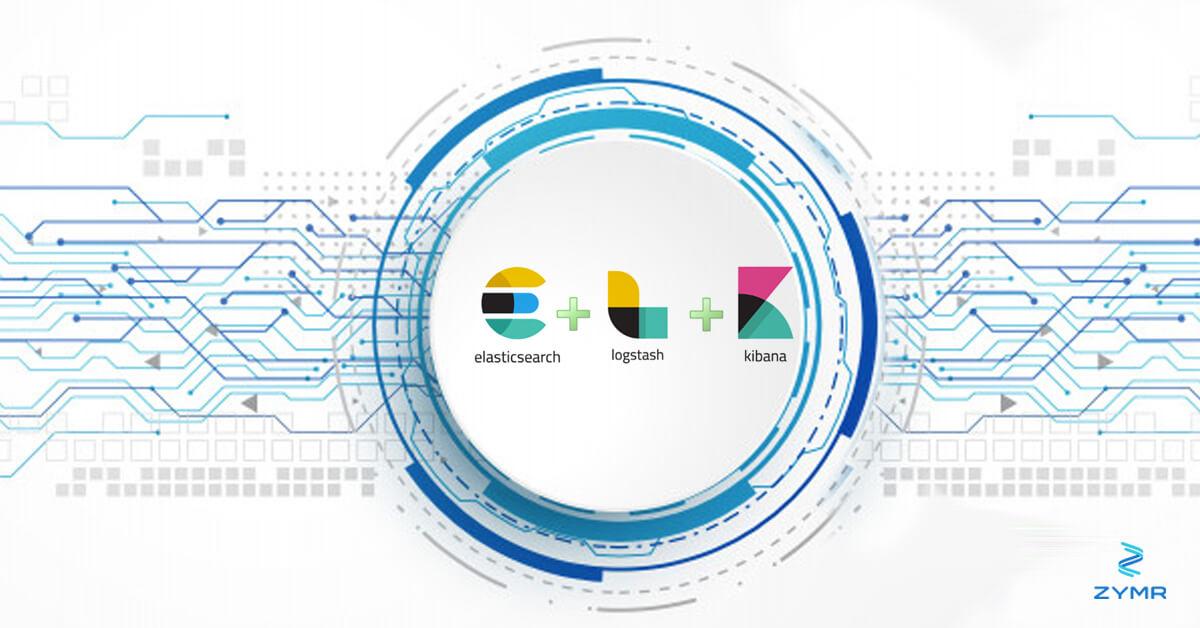 Use of ELK Stack (ElasticSearch, LogStash and Kibana) - Zymr