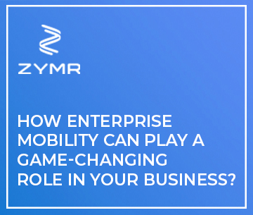 How Enterprise Mobility Can Play a Game-Changing Role in Your Business?
